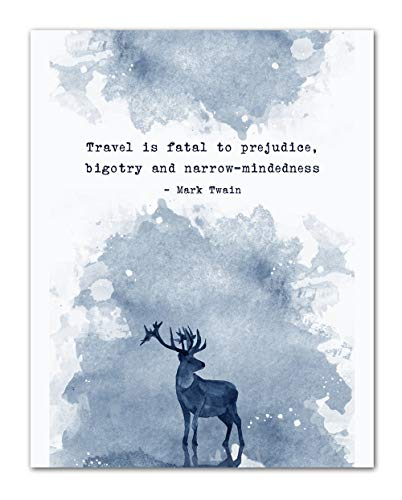 'Travel is Fatal to Prejudice.' Mark Twain Quote Inspirational Wall Art- Unframed 11 x 14 Print - Makes a Great Gift for Family & Friends
