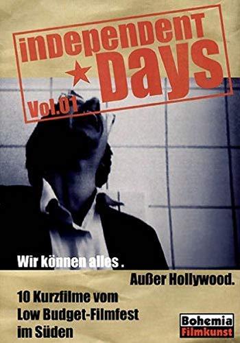 Wir können alles. Außer Hollywood. Independent Days Vol.01