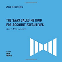 The SaaS Sales Method for Account Executives:: How to Win Customers (Sales Blueprints)