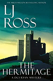 The Hermitage: A DCI Ryan Mystery (The DCI Ryan Mysteries Book 9) by [LJ Ross]
