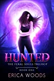 Hunted: A Reverse Harem Shifter Romance (The Feral Souls Trilogy - Book 1)