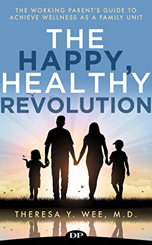 The Happy, Healthy Revolution: The Working Parent's Guide to Achieve Wellness as a Family Unit (English Edition)