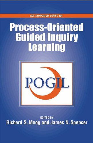 Process-Oriented Guided Inquiry Learning (POGIL) (ACS Symposium Series ; 994)