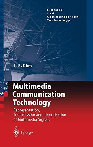 Multimedia Communication Technology: Representation,Transmission and Identification of Multimedia Signals (Signals and Communication Technology)