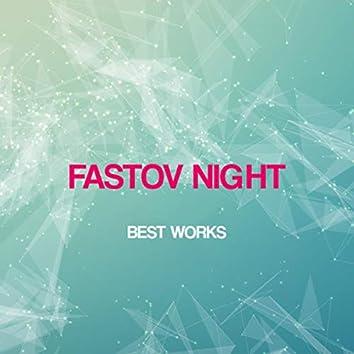 Fastov Night Best Works