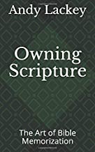 Owning Scripture: The Art of Bible Memorization