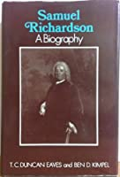 Samuel Richardson: A Biography