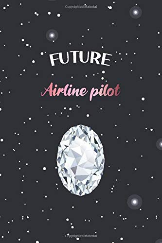 Future Airline pilot: Diamond crystal Airline pilot student notebook gift idea for women girl Graduation Student journal for quotes cute 6x9 blank ruled matte Notebook for notes journaling