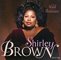Soul of a Woman by SHIRLEY BROWN (1997-10-28)