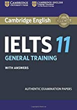 Cambridge IELTS 11 General Training Student's Book with answers: Authentic Examination Papers (IELTS Practice Tests)