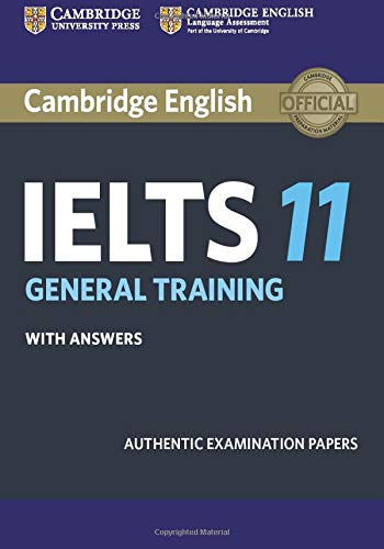 Cambridge IELTS 11 General Training with answers (IELTS Practice Tests)