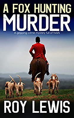 A FOX HUNTING MURDER a gripping crime mystery full of twists (Inspector John Crow Book 7)