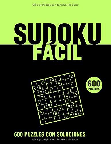 Sudoku Fácil 600 Puzzles con soluciones: libro de sudoku para adultos con...