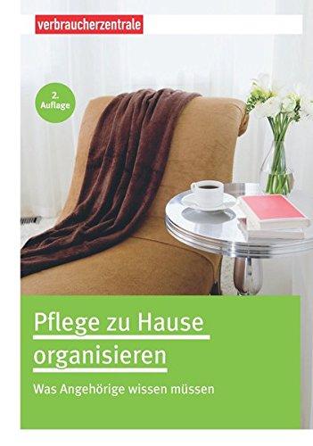 Pflege zu Hause organisieren: Was Angehörige wissen müssen