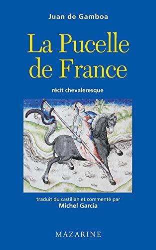La Pucelle de France: Récit chevaleresque