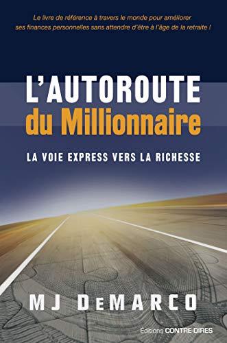 L'autoroute du millionnaire : La voie express vers la richesse