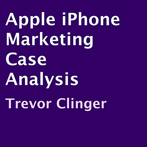 Apple iPhone Marketing Case Analysis audiobook cover art
