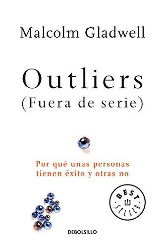 Outliers (Fuera de serie)/Outliers: The Story of Success: Por que unas personas tienen exito y otras