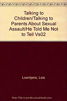 Paperback Talking to Children/Talking to Parents About Sexual Assault/He Told Me Not to Tell Vs02 Book