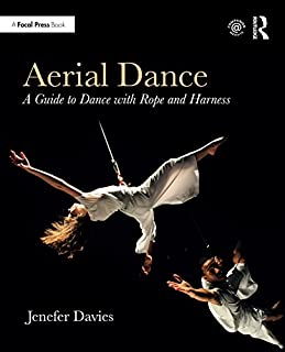 Aerial Dance: A Guide to Dance with Rope and Harness