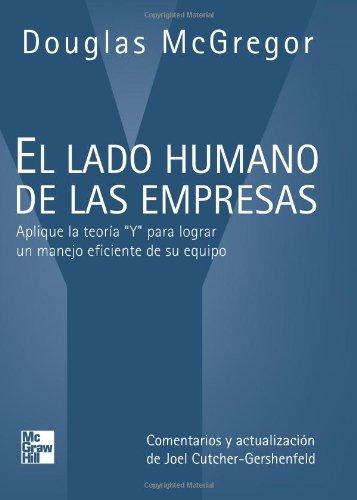 El lado humano de las empresas: Aplique la teoría 'Y' para lograr un manejo eficiente de su equipo (Spanish Edition)