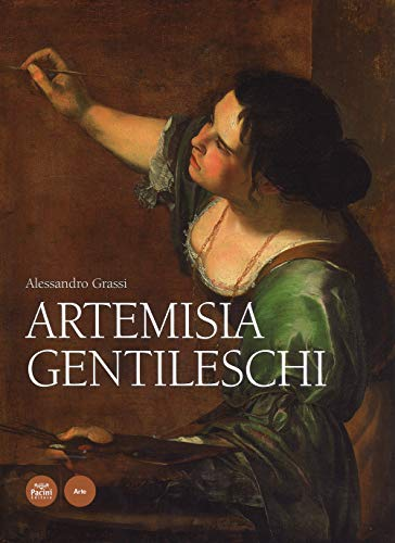 Artemisia Gentileschi. Ediz. a colori