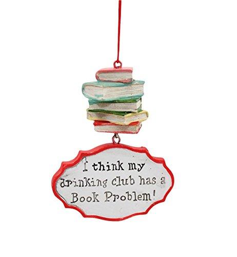 I Think My Drinking Club Has a Book Problem Christmas Ornament