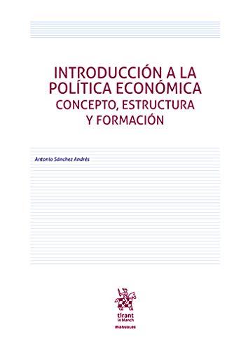 Introducción A La Política Económica Concepto, Estructura y formación (Manuales de Economía y Sociología)