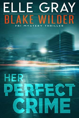 Her Perfect Crime Blake Wilder FBI Mystery Thriller Book 3 product image