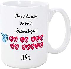 Taza para regalar a enamorados/San Valentín – No sé lo que vi en ti, solo sé que no lo veo en nadie más – cerámica 350 ml - Tazas con frases de regalo para novios/novias. Aniversarios