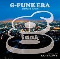 G-Funk Era -Greatest G-Rap Hits- / DJ T!GHT