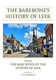 The Barebone's History of Leek: Being the Bare Bones of the History of Leek
