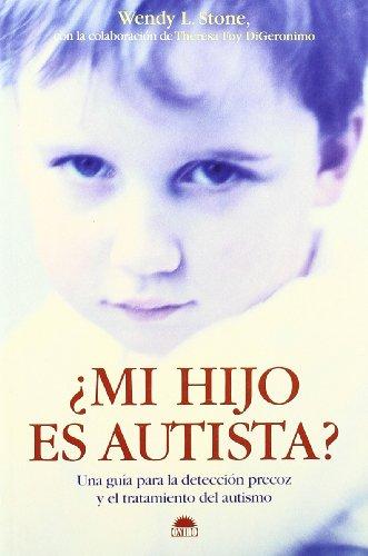 ¿Mi hijo es autista?: Una guia para la deteccion precoz y el tratamiento del autismo (El Niño y su Mundo)