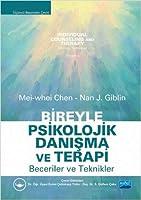 Bireyle Psikolojik Danisma ve Terapi Becereler ve Teknikler; Indivudual Counseling and Therapy Skills and Techniques