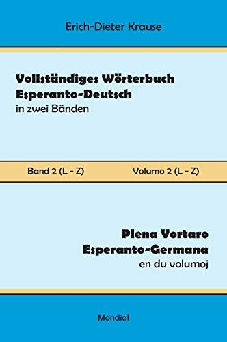Vollständiges Wörterbuch Esperanto-Deutsch in zwei Bänden, Band 2 (L - Z) (Esperanto Edition) (Hardcover)