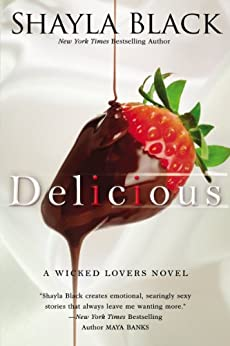 Delicious (Wicked Lovers series Book 3) by [Shayla Black]