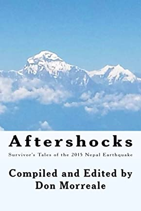 Aftershocks: Survivors Tales of the 2015 Nepal Earthquake by Don Morreale (2016-02-18)