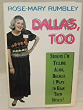 Dallas, Too: Stories I'm Telling Again, Because I Want to Hear Them Myself!