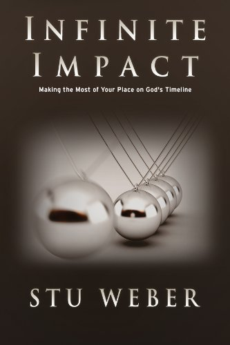 Infinite Impact: Making the Most of Your Place on God's Timeline (English Edition)