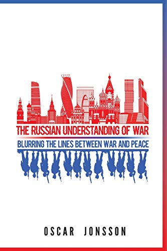 Compare Textbook Prices for The Russian Understanding of War: Blurring the Lines between War and Peace  ISBN 9781626167346 by Jonsson, Oscar