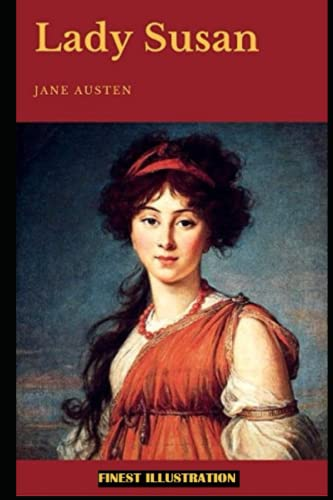 Lady Susan By Jane Austen : (Finest Illustration)