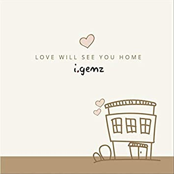 Love Will See You Home