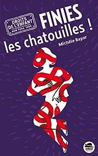 Finies les chatouilles ! par Michèle Bayar