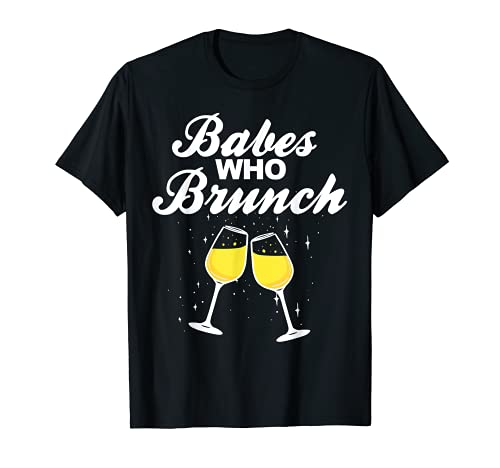 Babes who Brunch funny Mimosas Babes who Brunch Camiseta