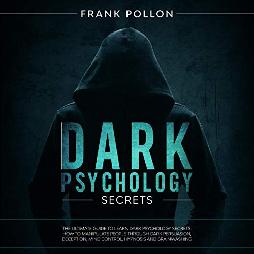 Dark Psychology Secrets:The Ultimate Guide to learn Dark Psychology Secrets audiobook cover art