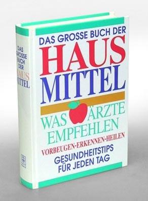 Was Ärzte empfehlen. Das große Buch der Hausmittel. Herausgegeben von Debora Tkac.