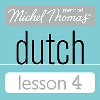 Michel Thomas Beginner Dutch, Lesson 4                   By:                                                                                                                                 Cobie Adkins-de Jong,                                                                                        Els Van Geyte                               Narrated by:                                                                                                                                 Cobie Adkins-de Jong,                                                                                        Els Van Geyte                      Length: 1 hr and 14 mins     Not rated yet     Overall 0.0