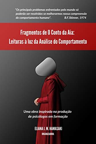 "Fragmentos de ""O Conto da Aia"": Leituras à luz da Análise do Comportamento"