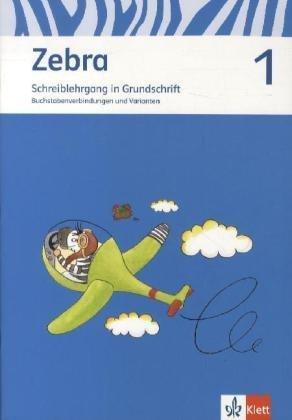 Zebra / Schreiblehrgang in Grundschrift 1. Schuljahr: Neubearbeitung / Buchstabenverbindungen und Varianten von Katja Peterson (1. August 2012) Broschiert