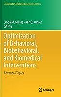 Optimization of Behavioral, Biobehavioral, and Biomedical Interventions: Advanced Topics (Statistics for Social and Behavioral Sciences)